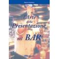 L'arte della presentazione nel bar