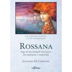 Rossana - Saga di una famiglia lancianese fra tradizione e modernità