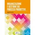 Organizzazione e Gestione dei Processi Produttivi